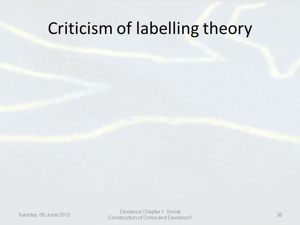 labelling theory and deviance Originating in the mid- to late-1960s in the united states at a moment of tremendous political and cultural conflict, labeling theorists brought to center stage the role of government agencies, and social processes in general, in the creation of deviance and crime the theory represented both a theoretical and.