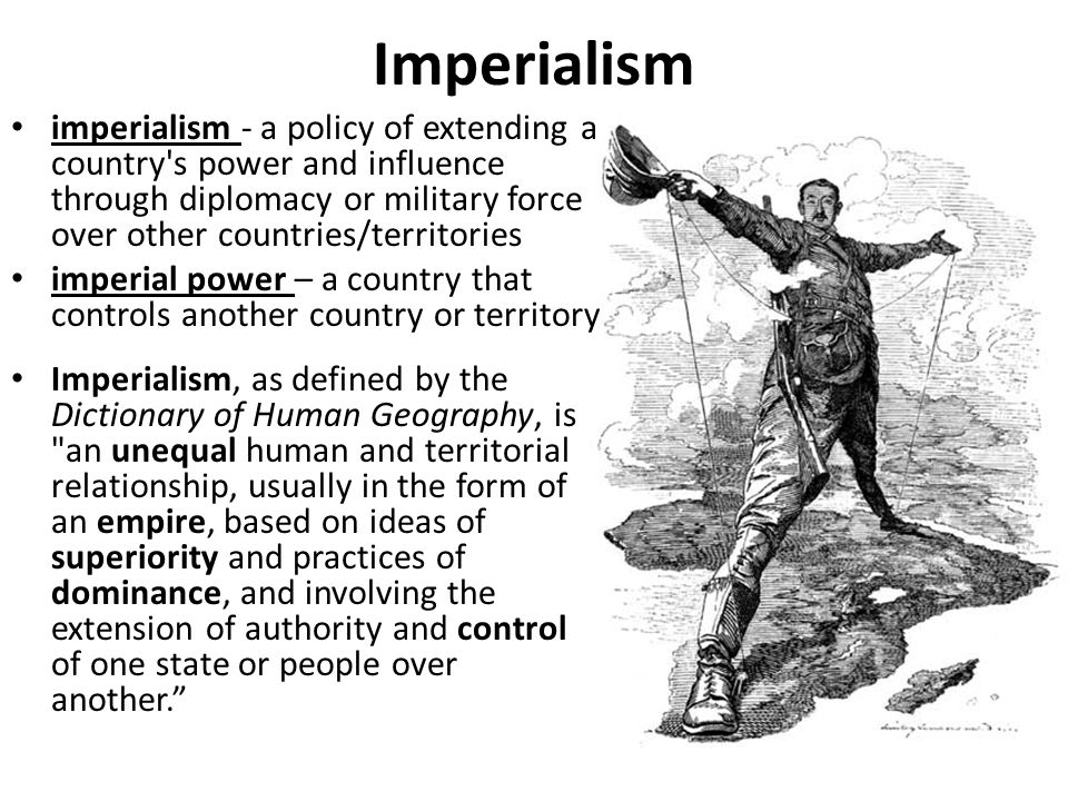 Imperialism Imperialism A Policy Of Extending A Country S Power And Influence Through Diplomacy Or