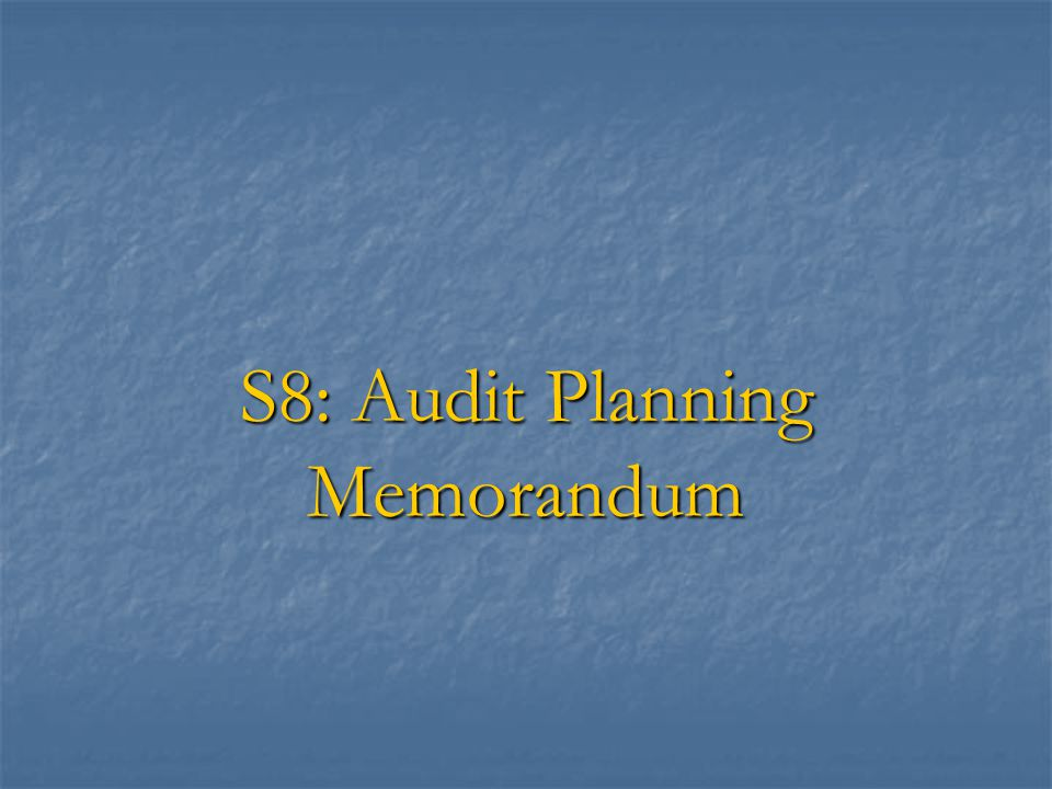 S8 audit planning memorandum ppt video online download 1 s8 audit planning memorandum altavistaventures Images