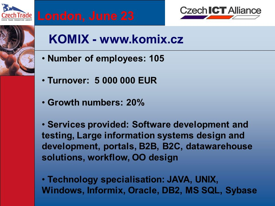 London, June 23 KOMIX - www.komix.cz Number of employees: 105