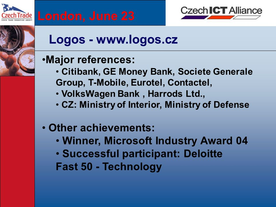 London, June 23 Logos - www.logos.cz Major references: