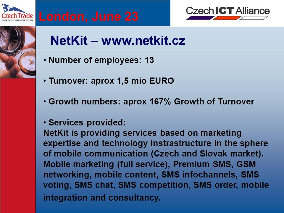 London, June 23 NetKit – www.netkit.cz Number of employees: 13