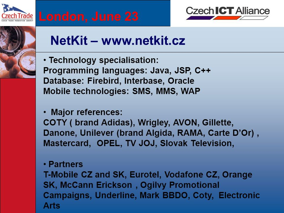 London, June 23 NetKit – www.netkit.cz Technology specialisation: