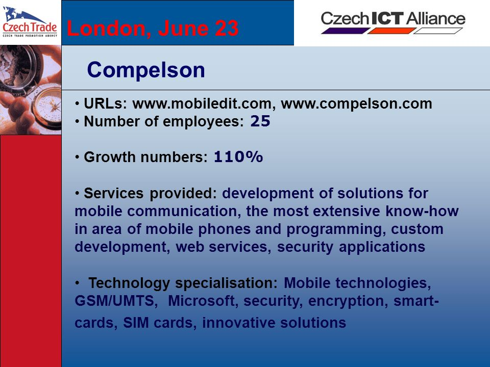 London, June 23 Compelson URLs: www.mobiledit.com, www.compelson.com