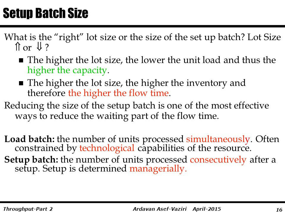 Setup Batch Size What is the right lot size or the size of the set up batch Lot Size  or 