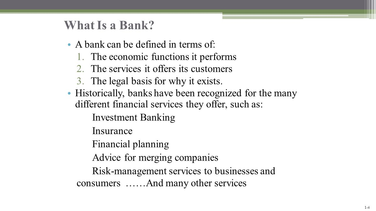 What Is a Bank A bank can be defined in terms of:
