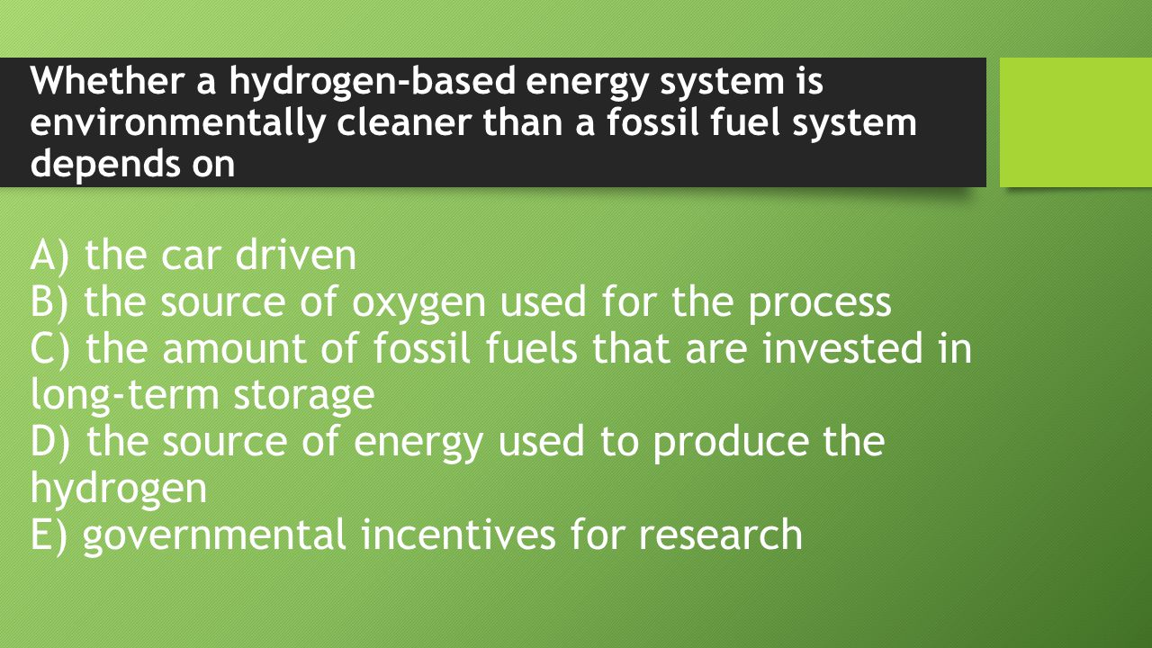 hydrogen as a source of energy Hydrogen and fuel cells hydrogen and and the world's energy future will have to include several which today is the main source of electric power.