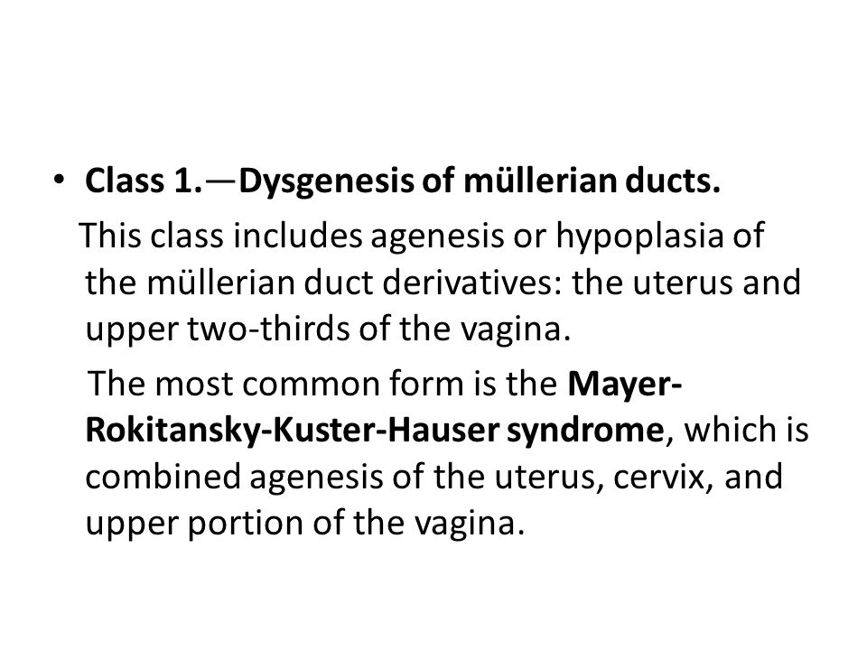 Class 1.—Dysgenesis of müllerian ducts.