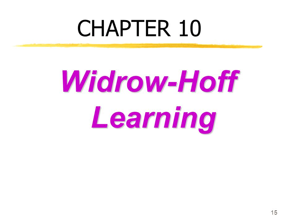 CHAPTER 10 Widrow-Hoff Learning