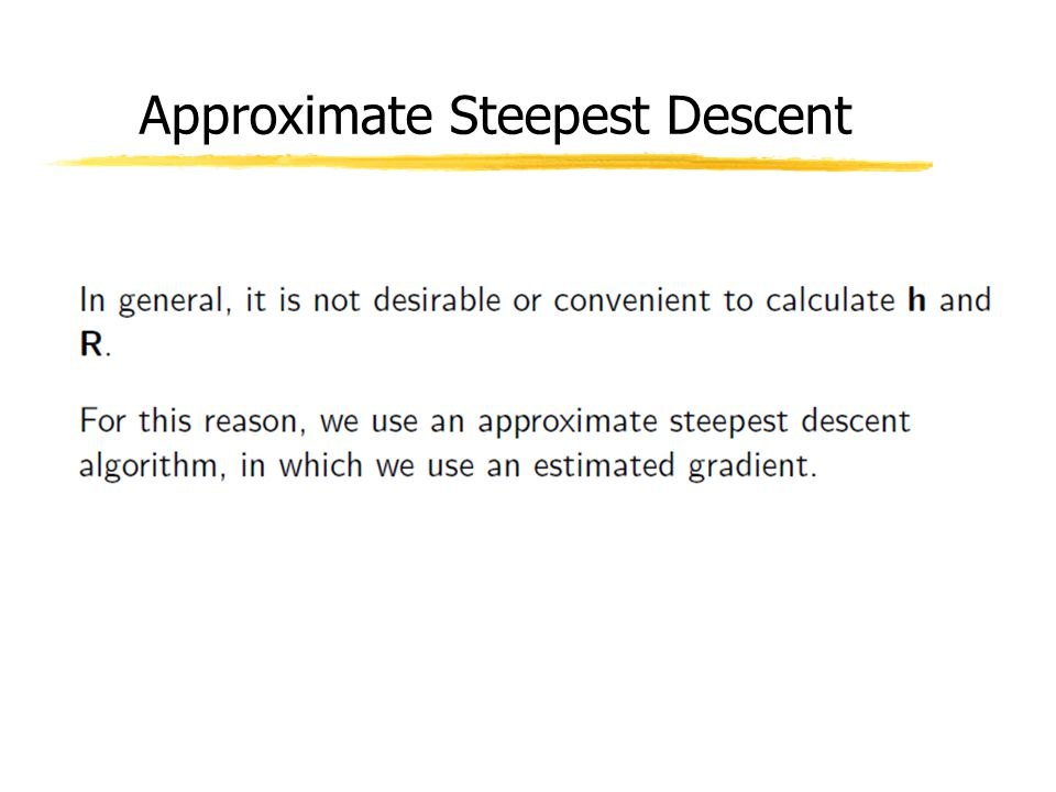 Approximate Steepest Descent