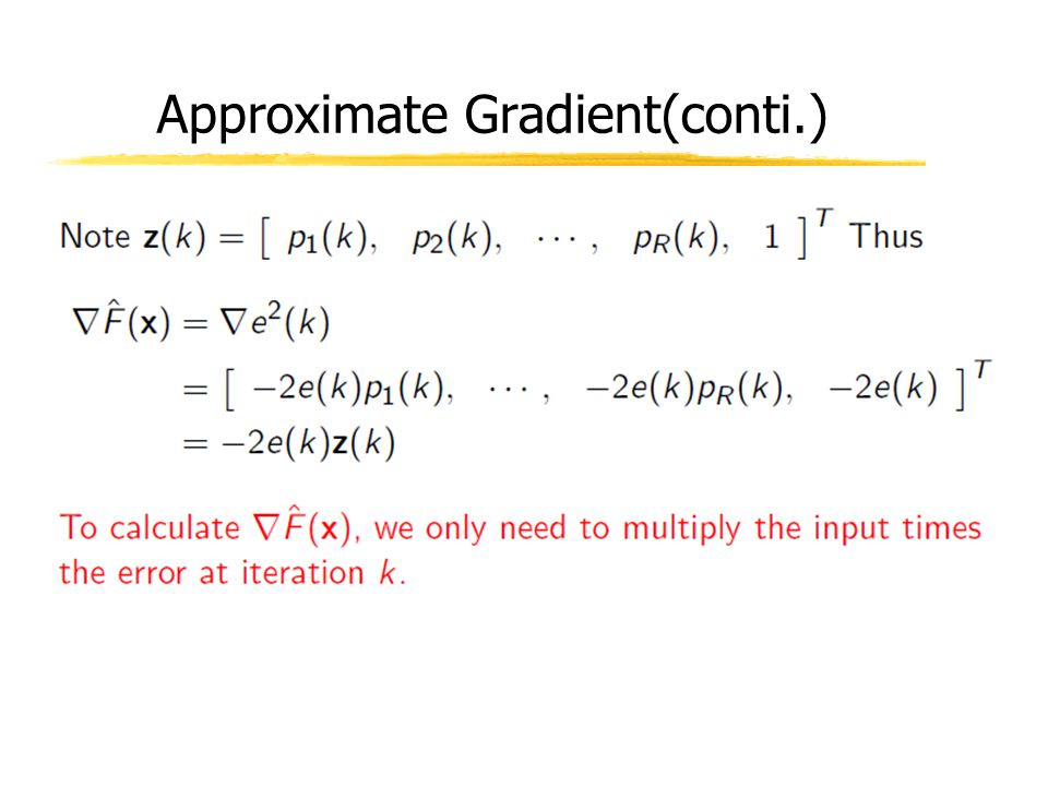 Approximate Gradient(conti.)