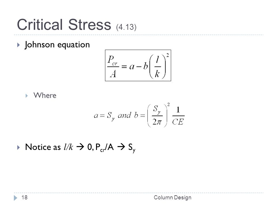Critical Stress (4.13) Johnson equation Notice as l/k  0, Pcr/A  Sy