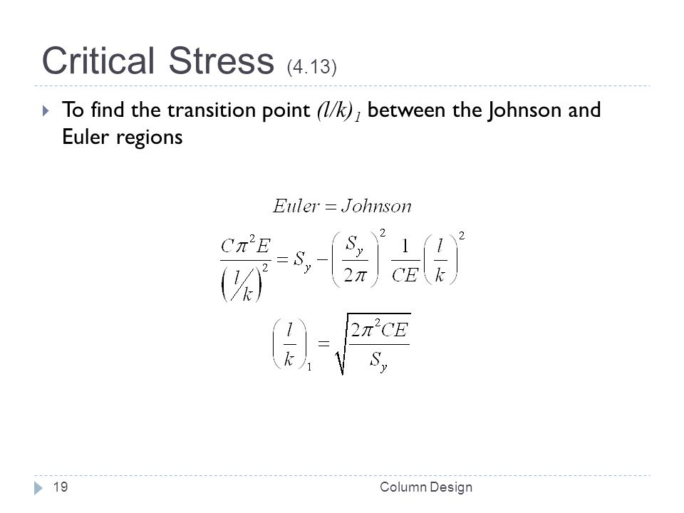 Critical Stress (4.13) To find the transition point (l/k)1 between the Johnson and Euler regions.