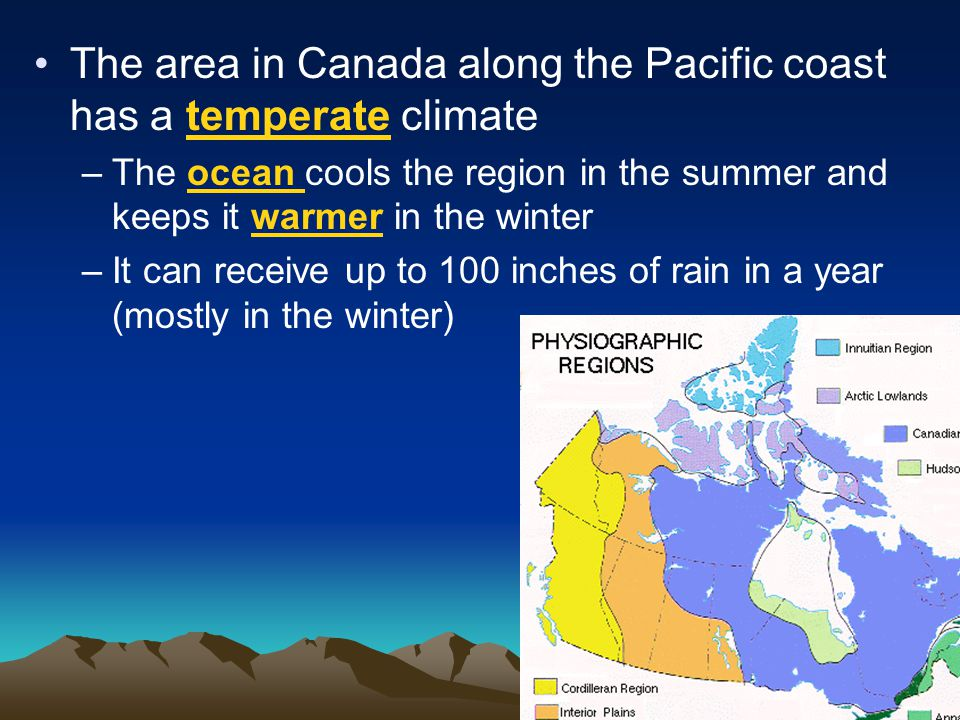 The area in Canada along the Pacific coast has a temperate climate