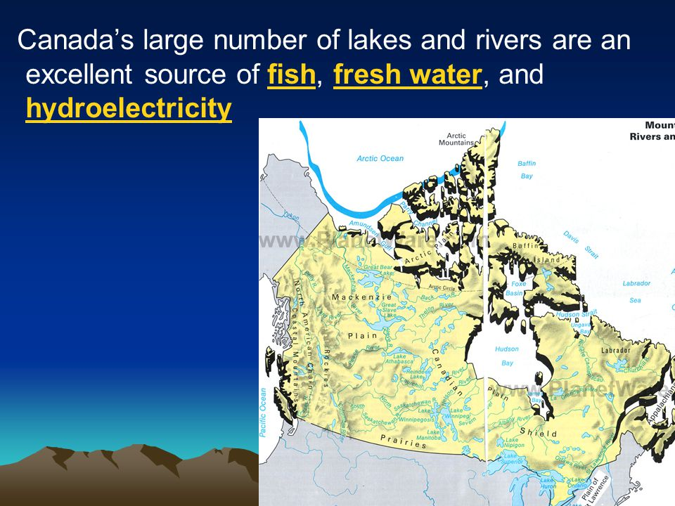 Canada's large number of lakes and rivers are an excellent source of fish, fresh water, and hydroelectricity