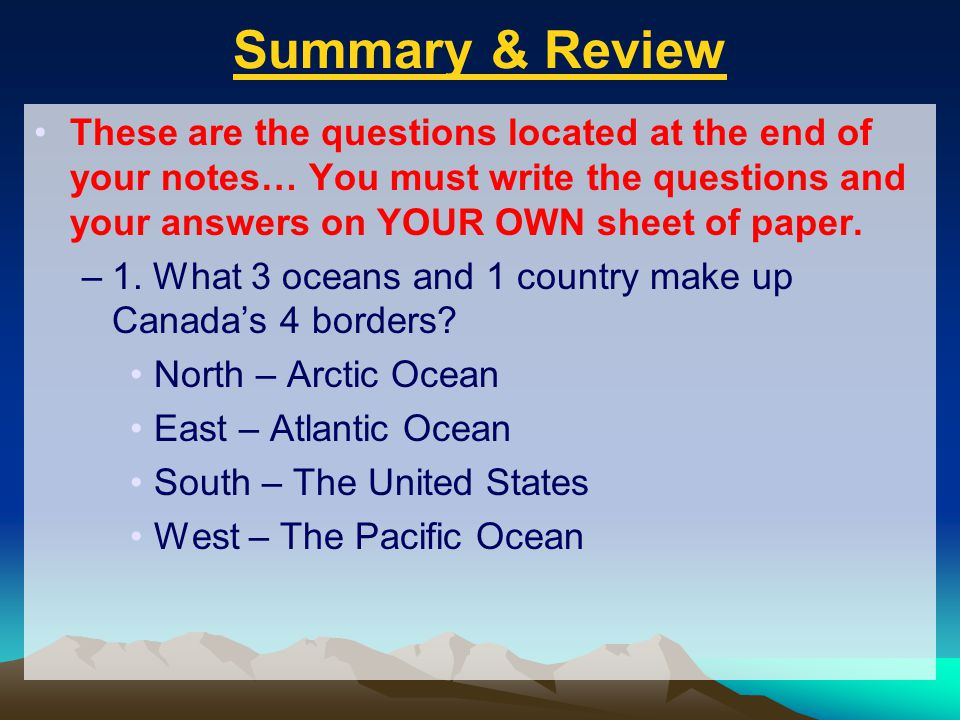 Summary & Review These are the questions located at the end of your notes… You must write the questions and your answers on YOUR OWN sheet of paper.