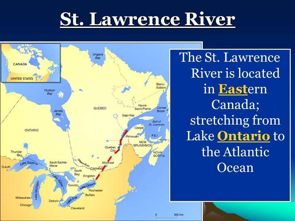 St. Lawrence River The St.
