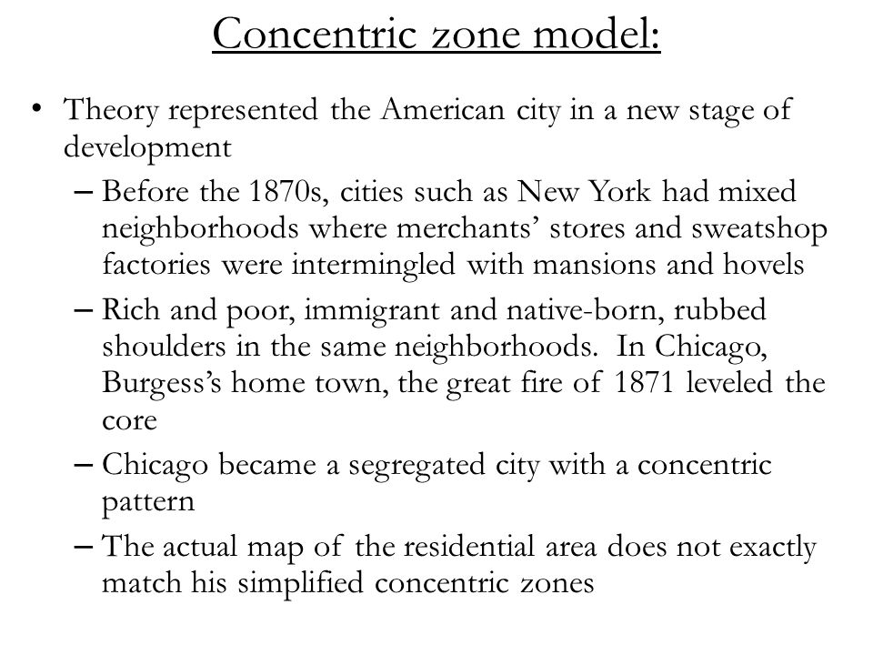 concentric zone theory In sociology, the social disorganization theory is a theory developed by the chicago school,  they considered the concentric zone model, .