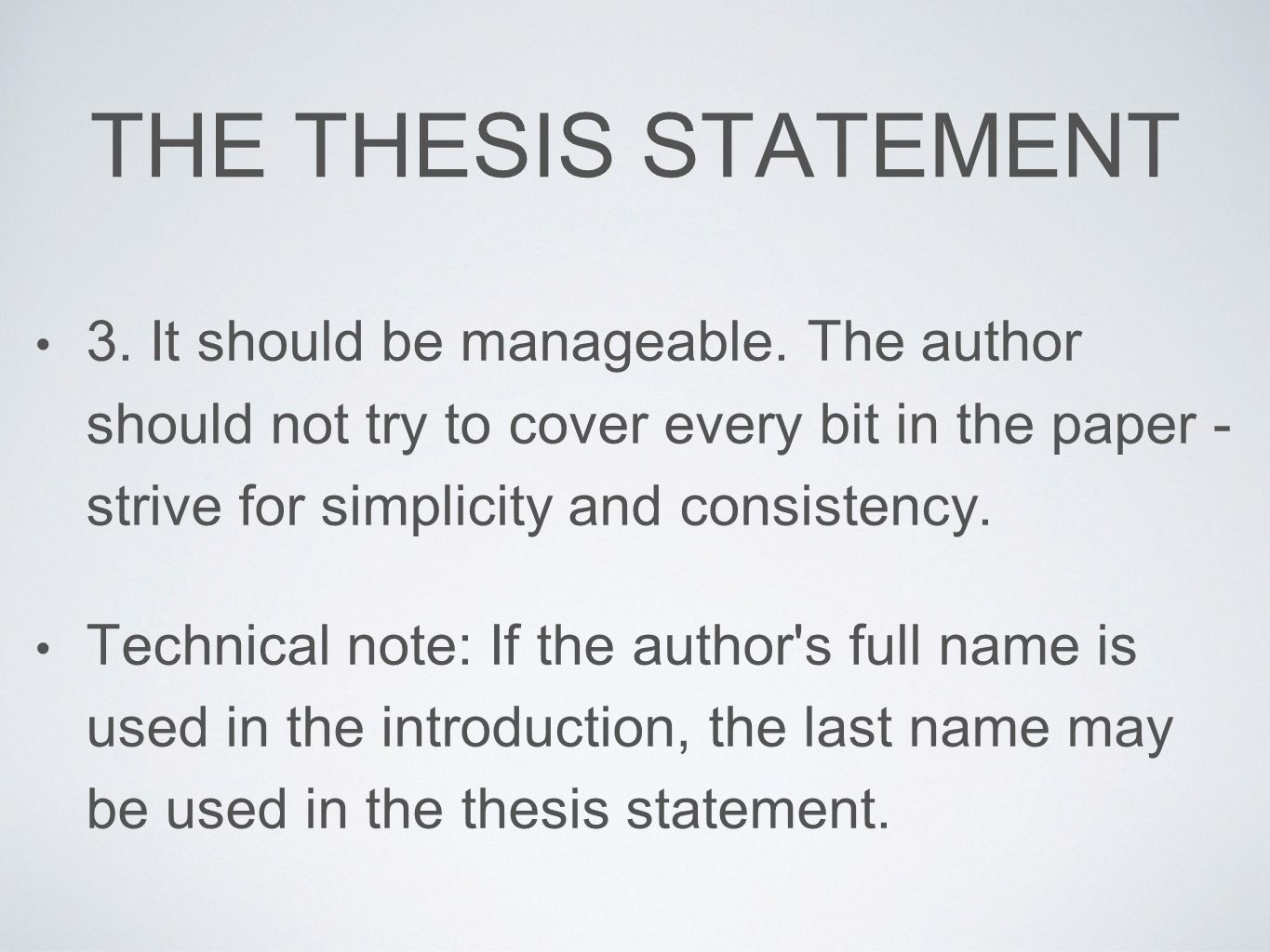 where should thesis statement be You should include a thesis statement if you are writing a persuasive essay, or a   not every type of essay needs a thesis statement some may call for a.