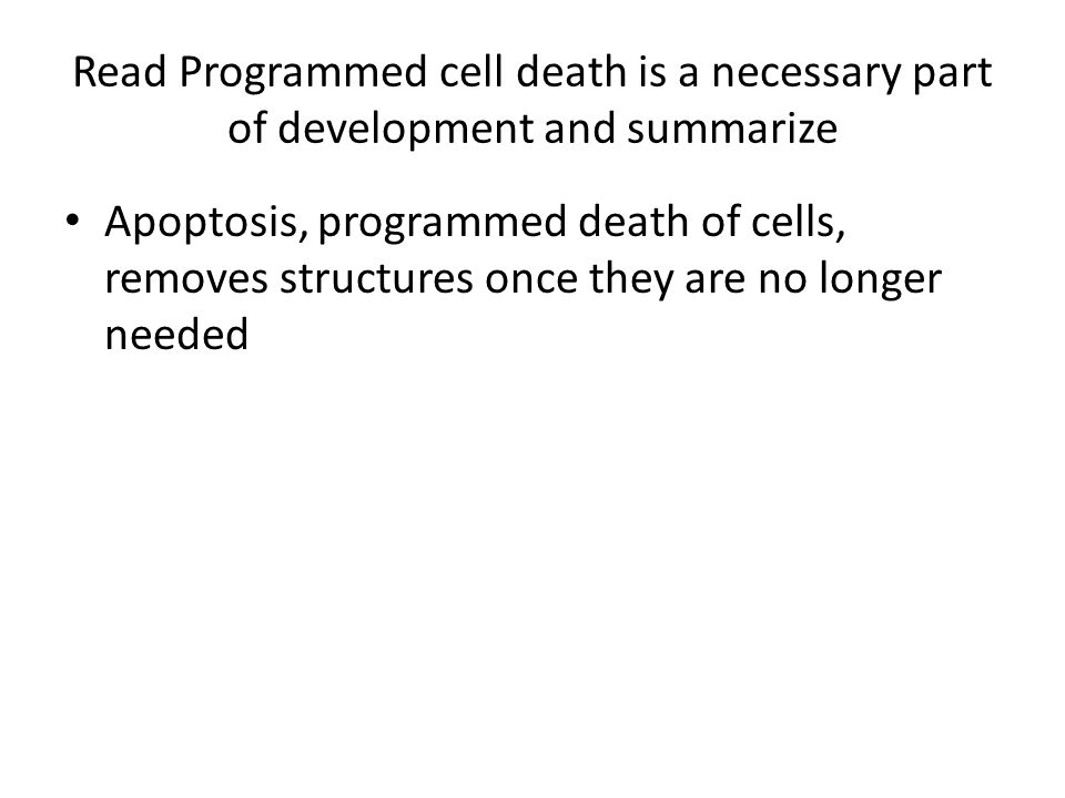 Read Programmed cell death is a necessary part of development and summarize