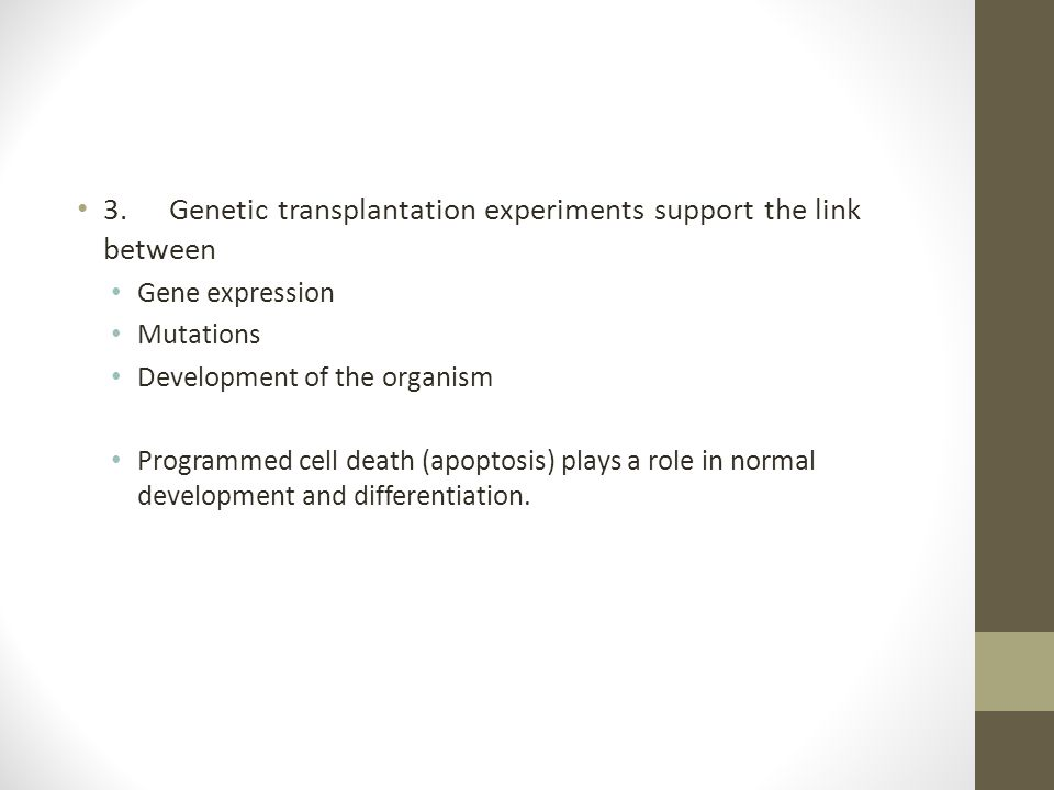 3. Genetic transplantation experiments support the link between