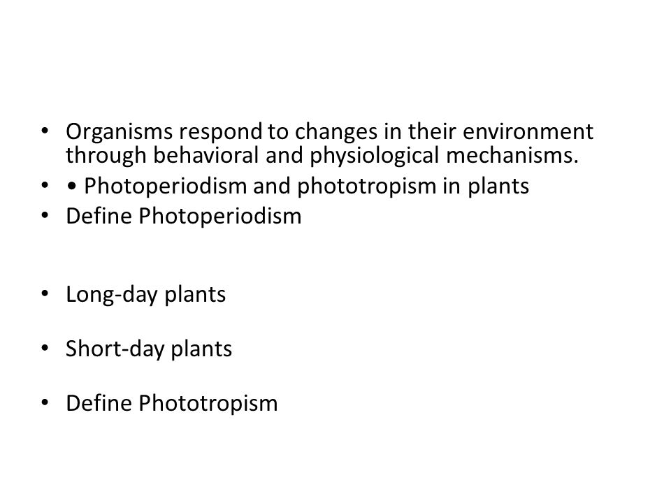 Organisms respond to changes in their environment through behavioral and physiological mechanisms.