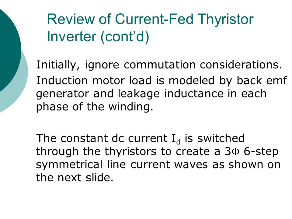 Review of Current-Fed Thyristor Inverter (cont'd)