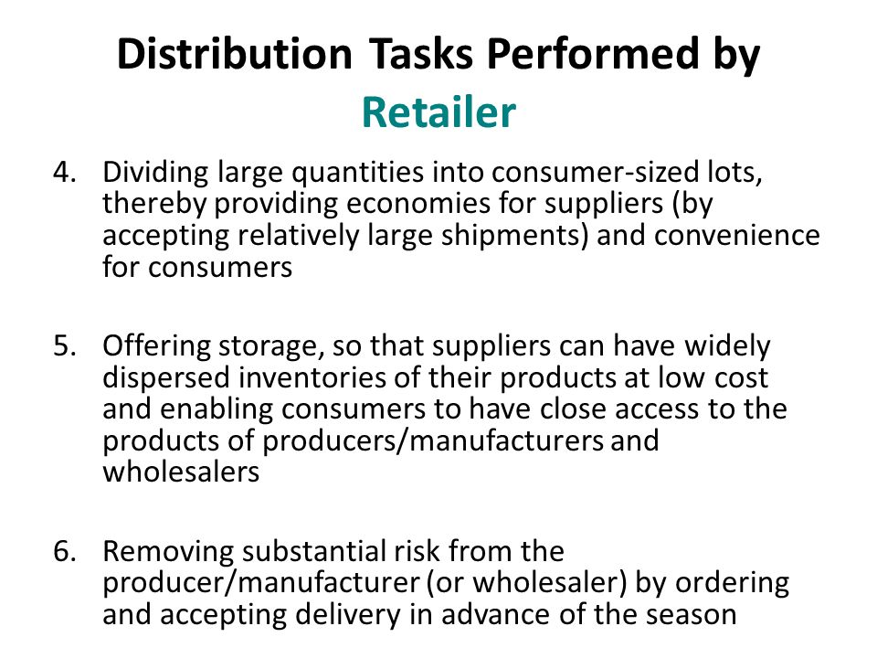 what are the distribution functions performed by wholesalers and retailers Functions of distribution channels  wholesalers and retailers like selective distribution because it results in higher sales and profits than are possible with intensive distribution where sellers have to compete on price exclusive distribution.