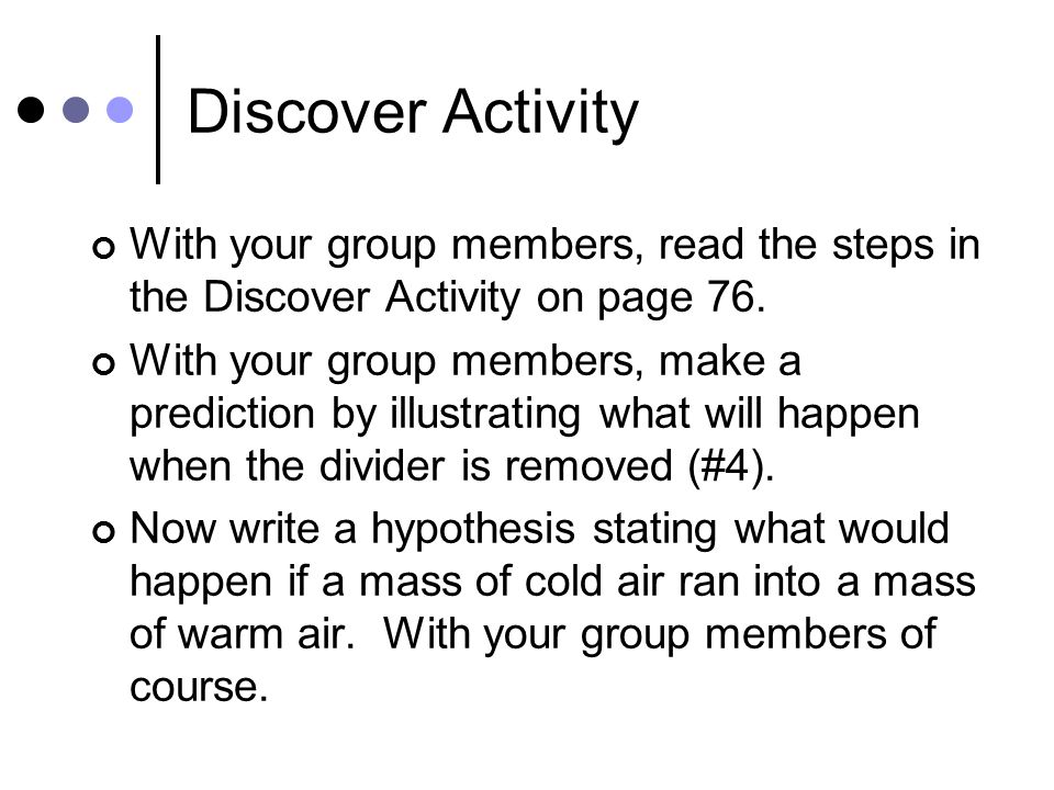 Discover Activity With your group members, read the steps in the Discover Activity on page 76.