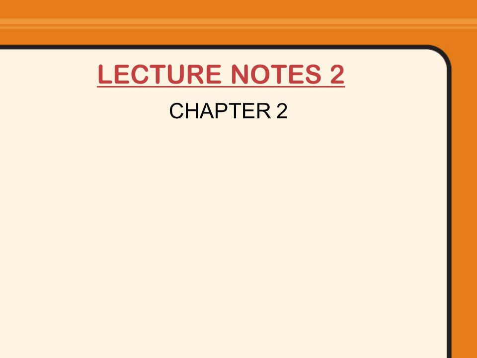 LECTURE NOTES 2 CHAPTER 2