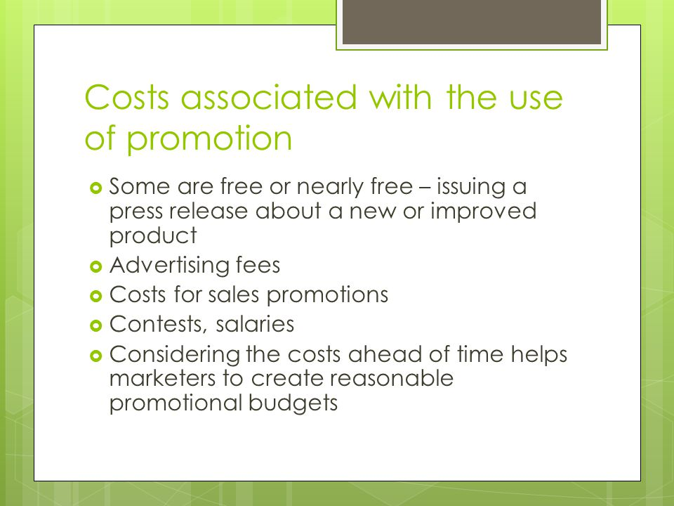 Costs associated with the use of promotion