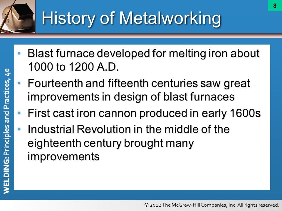 history of metalworking History of metallurgy the present-day use of metals is the culmination of a long path of development extending over approximately 6,500 years it is generally agreed.