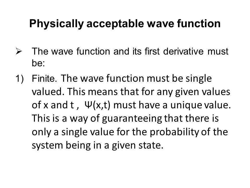 Physically acceptable wave function