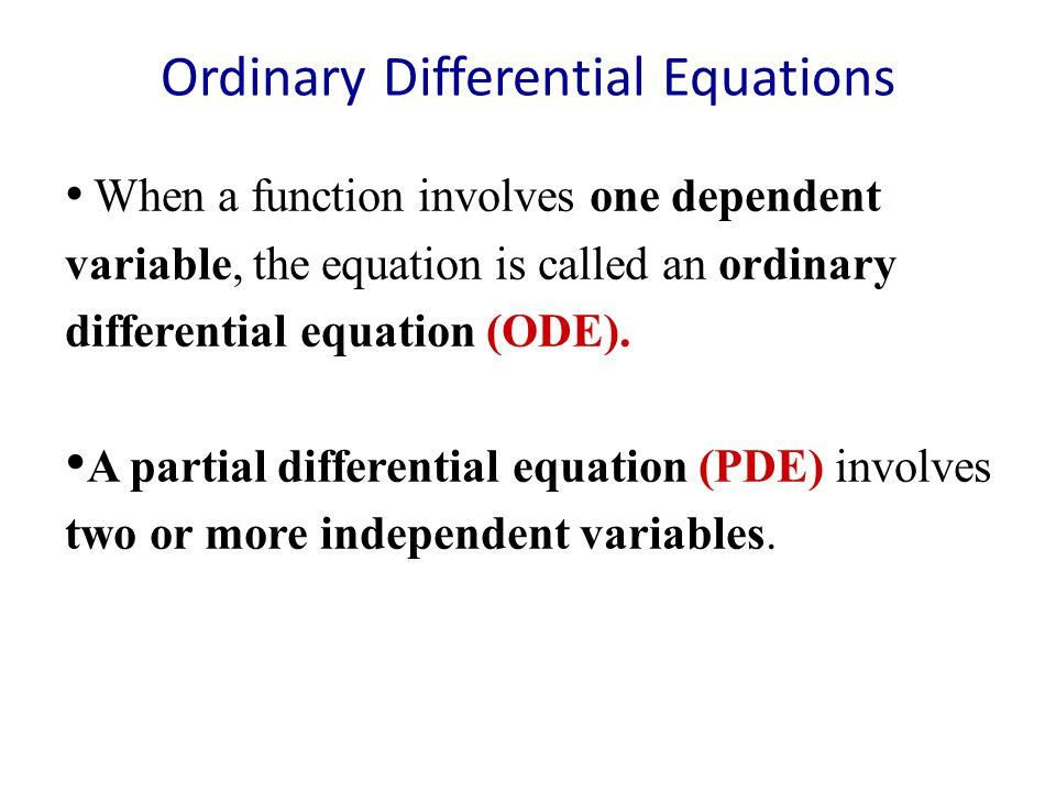 ordinary differential equations Ordinary difierential equations an ordinary difierential equation (ode for short) is a relation contain- ing one real variable x , the real dependent variable y , and some of its.