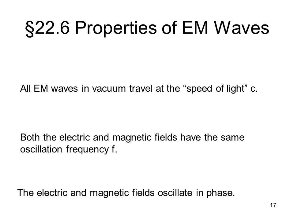 §22.6 Properties of EM Waves