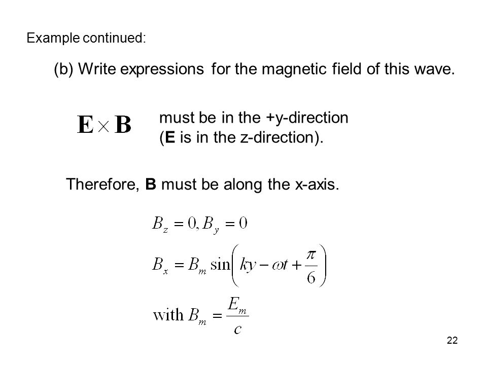 (b) Write expressions for the magnetic field of this wave.