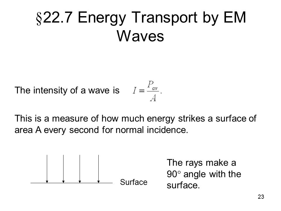 §22.7 Energy Transport by EM Waves