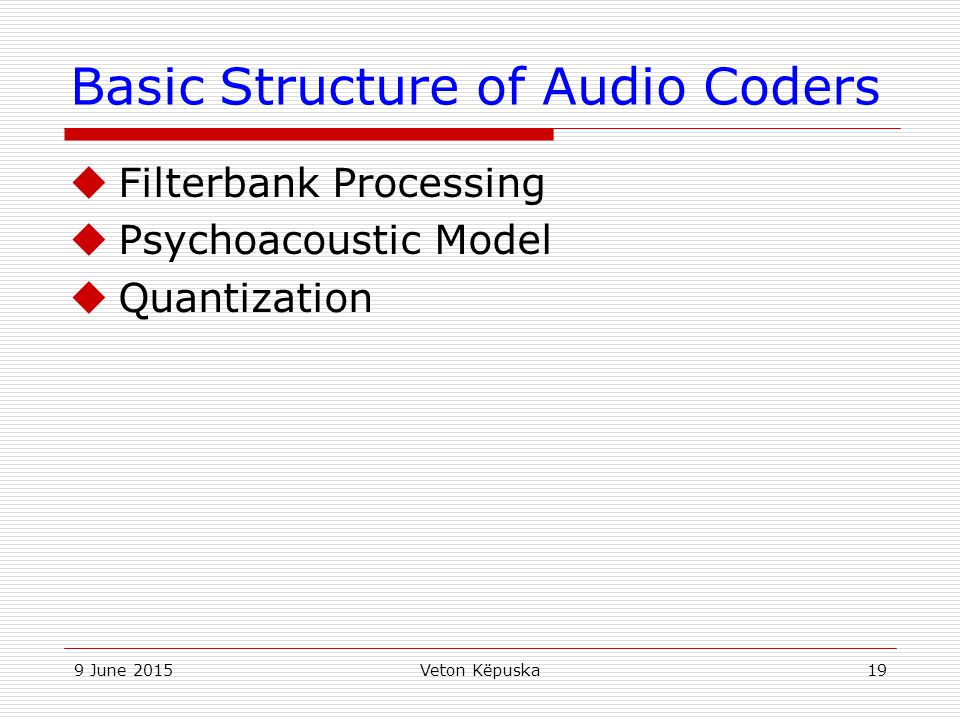 Basic Structure of Audio Coders
