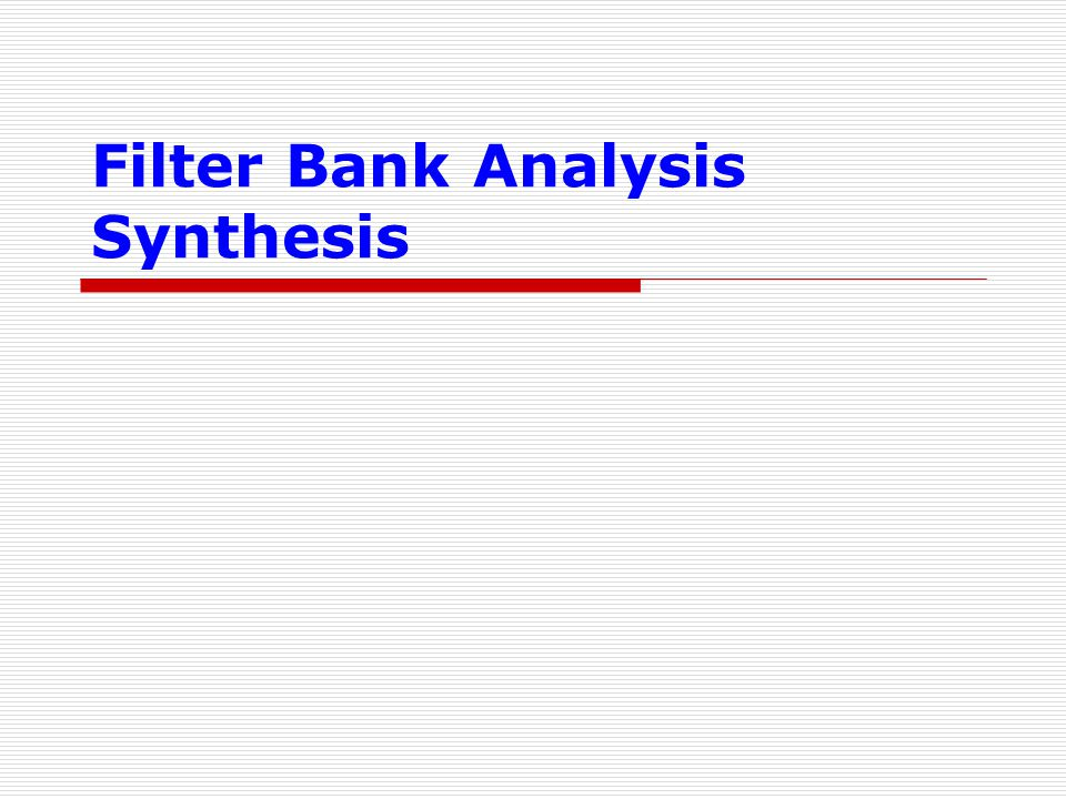 Filter Bank Analysis Synthesis