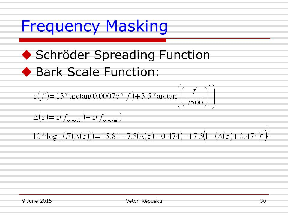 Frequency Masking Schröder Spreading Function Bark Scale Function: