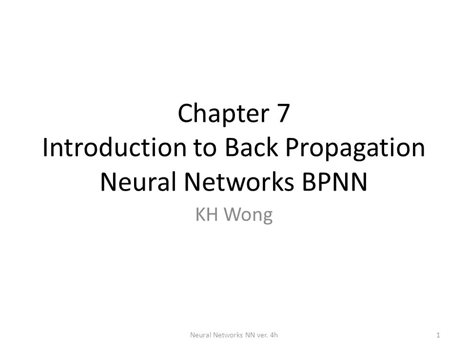 Chapter 7 Introduction to Back Propagation Neural Networks BPNN