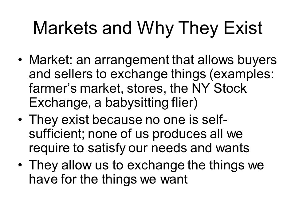 Markets and Why They Exist