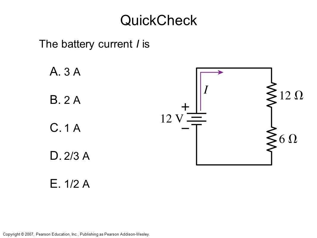 QuickCheck The battery current I is 3 A 2 A 1 A 2/3 A 1/2 A Answer: D