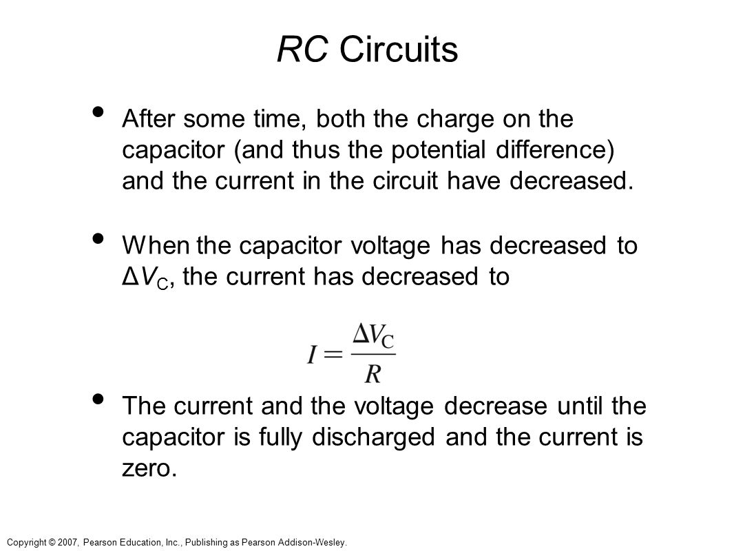 RC Circuits After some time, both the charge on the capacitor (and thus the potential difference) and the current in the circuit have decreased.