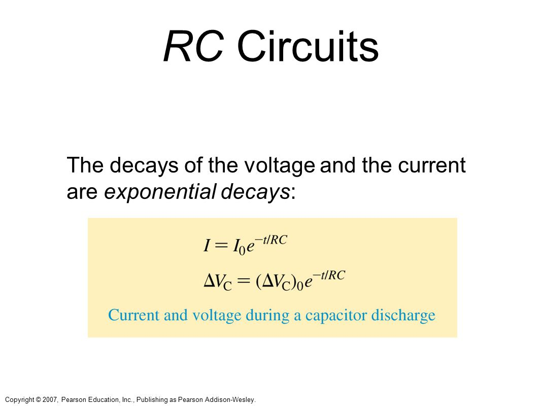 RC Circuits The decays of the voltage and the current are exponential decays: