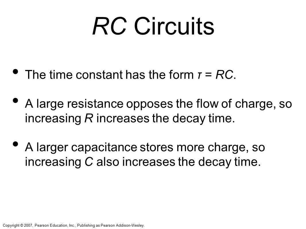 RC Circuits The time constant has the form τ = RC.