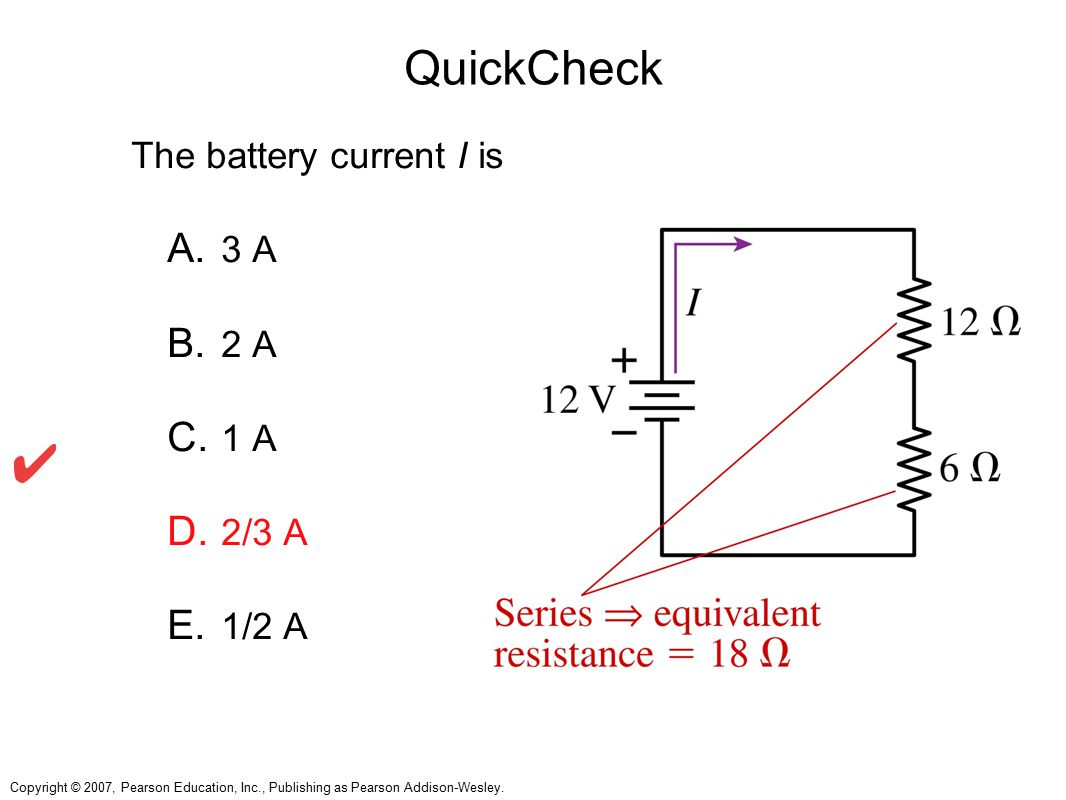 QuickCheck The battery current I is 3 A 2 A 1 A 2/3 A 1/2 A
