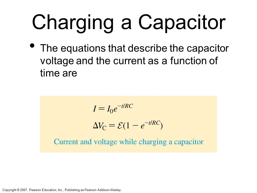 Charging a Capacitor The equations that describe the capacitor voltage and the current as a function of time are.