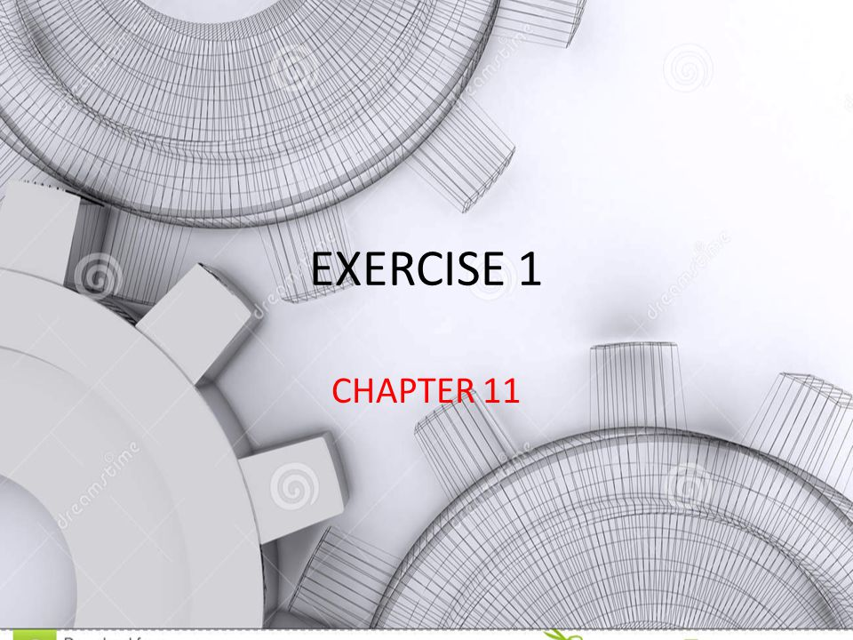 EXERCISE 1 CHAPTER 11