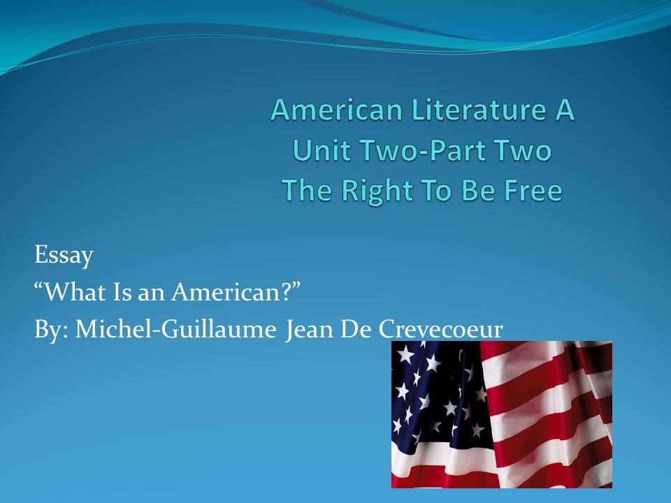 Crevecoueurs what is an american essay